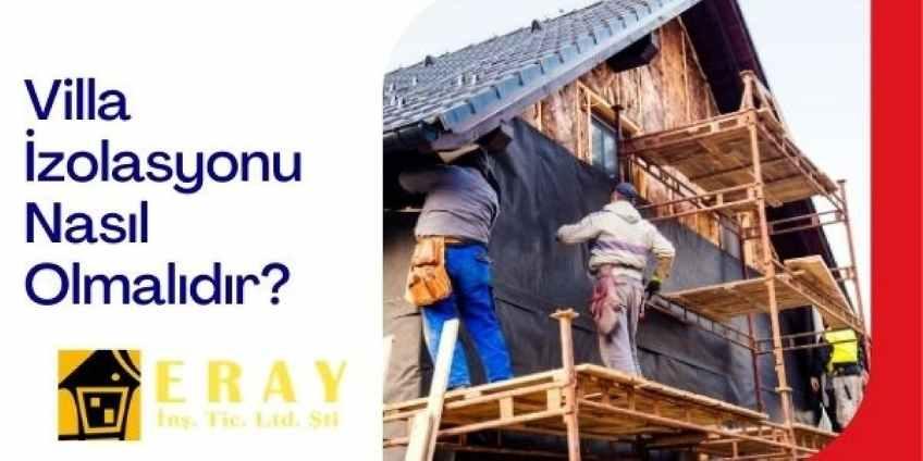 Ankara Villa İzolasyonu Nasıl Olmalıdır?
